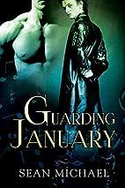 Guarding January by Sean Michael