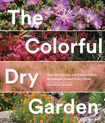 the-colorful-dry-garden-over-100-flowers-and-vibrant-plants-for-drought-desert-dry-times