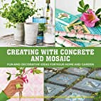 Creating with Concrete and Mosaic: Fun and…