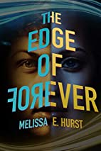 The Edge of Forever by Melissa E. Hurst
