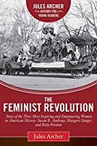 The Feminist Revolution: A Story of the…