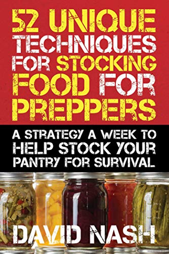 52-unique-techniques-for-stocking-food-for-preppers-a-strategy-a-week-to-help-stock-your-pantry-for-survival