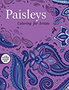 Paisleys: Coloring for Artists (Creative…