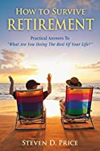 How to Survive Retirement: Reinventing…