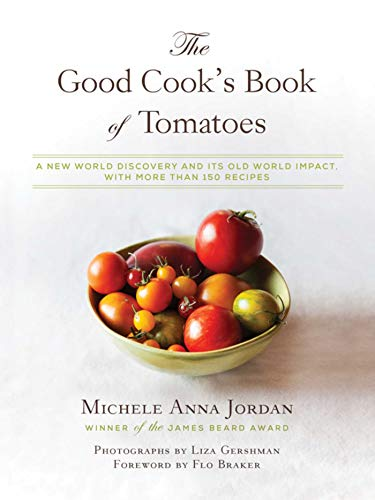 the-good-cooks-book-of-tomatoes-a-new-world-discovery-and-its-old-world-impact-with-more-than-150-recipes