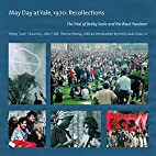May Day at Yale, 1970: Recollections: The…