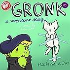 Gronk Volume 3 (Gronk, #3) by Katie Cook