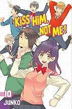 Kiss Him, Not Me!, Vol. 10 by JUNKO