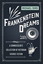 Frankenstein Dreams: A Connoisseur's…