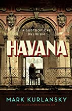 Havana: A Subtropical Delirium by Mark…