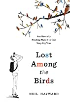 Lost Among the Birds: Accidentally Finding…