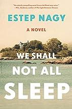 We Shall Not All Sleep: A Novel by Estep…