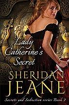 Lady Catherine's Secret (Secrets and…