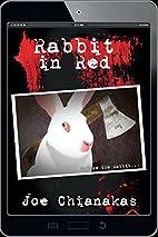 Rabbit in Red by Joe Chianakas