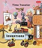 Time Traveler Inventions: Travel through…