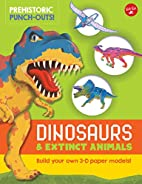 Prehistoric Punch-Outs: Dinosaurs & Extinct…