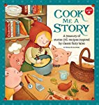 Cook Me a Story: A treasury of stories and…