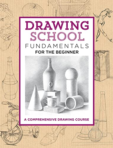 drawing-school-fundamentals-for-the-beginner-a-comprehensive-drawing-course-the-complete-book-of