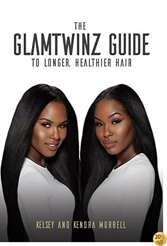 TThe GlamTwinz Guide to Longer, Healthier Hair