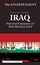IRAQ: The West Shakes Up The Middle East…