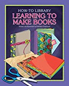 Learning to make books by Kathleen…