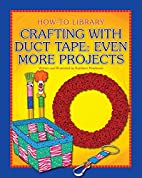 Crafting with duct tape even more projects…