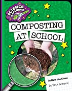 Composting at School (Science Explorer) by…