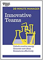 Innovative Teams (HBR 20-Minute Manager…