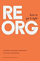 ReOrg: How to Get It Right by Stephen…