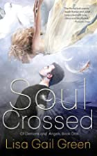 Soul Crossed (Of Demons and Angels Book 1)…
