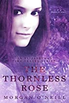 The Thornless Rose (Elizabethan Time Travel)…
