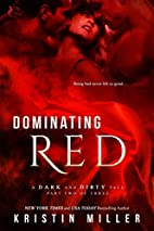 Dominating Red (A Dark and Dirty Tale) by…