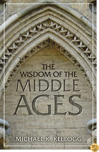 TThe Wisdom of the Middle Ages
