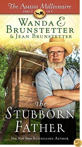 TThe Stubborn Father: The Amish Millionaire Part 2