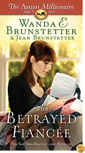 The Betrayed Fiancée: The Amish Millionaire Part 3