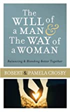 The Will of a Man & the Way of a Woman:…