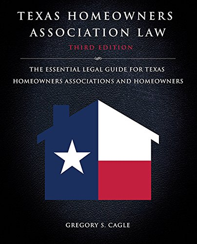 texas-homeowners-association-law-third-edition-the-essential-legal-guide-for-texas-homeowners-associations-and-homeowners