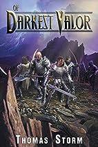 Of Darkest Valor by Tom Cifichiello