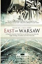 East of Warsaw by E.J. Harris