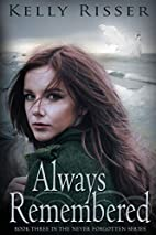Always Remembered: Book Three in the Never…