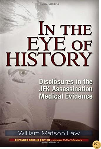 TIn the Eye of History: Disclosures in the JFK Assassination Medical Evidence