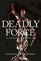 Deadly force : a Lizzie Scott novel by…