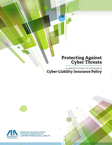 protecting-against-cyber-threats-a-lawyers-guide-to-choosing-a-cyber-liability-insurance-policy