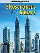 Skyscrapers and Towers (Engineering Wonders)…