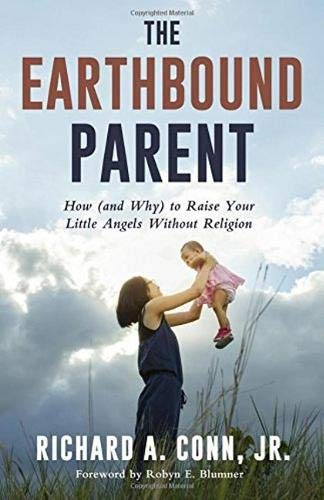 the-earthbound-parent-how-and-why-to-raise-your-little-angels-without-religion