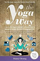 The Yoga Way: Learn Why Yoga Is Not Just A…