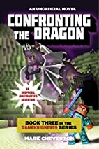 Confronting the Dragon by Mark Cheverton