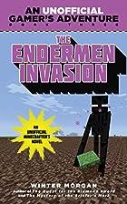 The Endermen Invasion: An Unofficial Gamer's…