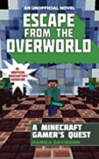 Escape from the Overworld: An Unofficial…