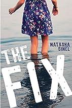 The Fix by Natasha Sinel
